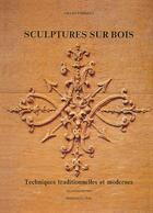 Couverture du livre « Sculptures sur bois ; techniques traditionnelles et modernes » de Gilles Perrault aux éditions Editions Vial