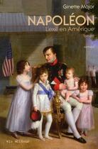 Couverture du livre « Napoléon t.2 ; l'exil en Amérique » de Ginette Major aux éditions Vlb