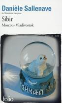 Couverture du livre « Sibir ; Moscou-Vladivostok » de Daniele Sallenave aux éditions Gallimard