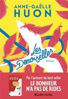 Couverture du livre « Les demoiselles » de Anne-Gaelle Huon aux éditions Albin Michel