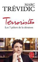 Couverture du livre « Terroristes ; les 7 piliers de la déraison » de Marc Trevidic aux éditions Lgf