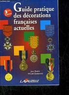 Couverture du livre « Guide pratique des décorations françaises actuelles (3e édition) » de Witold Zaniewicki et Jean Battini aux éditions Lavauzelle