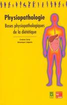 Couverture du livre « Physiopathologie : bases physiopathologiques de la dietetique (4. tirage 2003) (collection bts diete » de Cristian Carip aux éditions Tec Et Doc