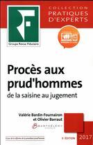 Couverture du livre « Proces aux prud hommes: de la saisine au jugement » de Barraut Olivier aux éditions Revue Fiduciaire