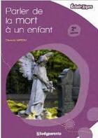 Couverture du livre « Parler de la mort à un enfant (2e édition) » de Charlotte Mareau aux éditions Studyrama