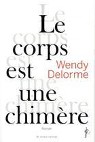 Couverture du livre « Le corps est une chimère » de Wendy Delorme aux éditions Au Diable Vauvert