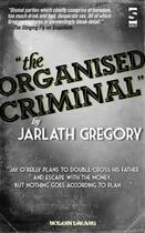 Couverture du livre « The Organised Criminal » de Gregory Jarlath aux éditions Salt Publishing Limited