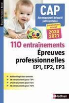 Couverture du livre « 110 entraînements ; épreuves professionnelles ep1, ep2, ep3 : CAP accompagnant éducatif petite enfance (édition 2020/2021) » de Louisa Rebih aux éditions Nathan
