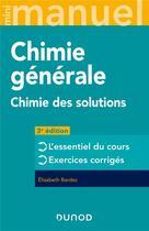Couverture du livre « Mini manuel ; chimie générale ; chimie des solutions (3e édition) » de Elisabeth Bardez aux éditions Dunod