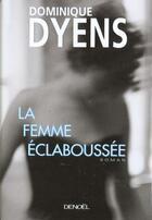 Couverture du livre « La femme eclaboussee » de Dominique Dyens aux éditions Denoel