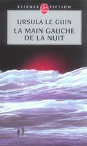 Couverture du livre « La main gauche de la nuit » de Ursula K. Le Guin aux éditions Lgf