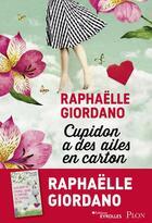 Couverture du livre « Cupidon a des ailes en carton » de Raphaelle Giordano aux éditions Plon