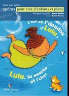 Couverture du livre « Partitions ; l'est où l'doudou d'Lulu ; Lulu la mouche et l'chat » de Michele Moreau et Alex Grillo aux éditions Didier Jeunesse