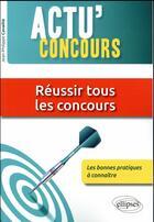 Couverture du livre « Actu'concours ; réussir tous les concours ; les bonnes pratiques à connaître » de Jean-Philippe Cavaille aux éditions Ellipses