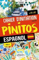 Couverture du livre « Pinitos ; espagnol ; cahier d'initiation ; de A1 à A2 ; cycle 4 » de Bruno Baudot aux éditions Ellipses Marketing