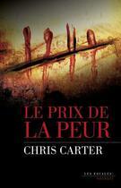 Couverture du livre « Le prix de la peur » de Chris Carter aux éditions Les Escales