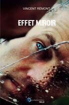 Couverture du livre « L'effet miroir » de Vincent Remont aux éditions Incartade(s)