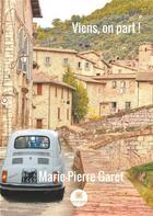 Couverture du livre « Viens, on part ! » de Garet Marie-Pierre aux éditions Le Lys Bleu