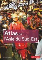 Couverture du livre « Atlas de l'Asie du sud-est (2e édition) » de Hugues Tertrais aux éditions Autrement