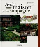 Couverture du livre « Avoir une maison à la campagne » de Michel Visconte et Jean-Pierre Ferry aux éditions Minerva