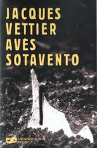 Couverture du livre « Aves Sotavento » de Jacques Vettier aux éditions Baleine