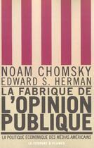 Couverture du livre « La Fabrique De L'Opinion Publique ; La Politique Economique Des Medias Americains » de Noam Chomsky et Edward S. Herman aux éditions Serpent A Plumes