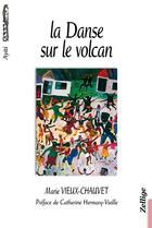 Couverture du livre « La danse sur le volcan » de Marie Vieux-Chauvet aux éditions Zellige