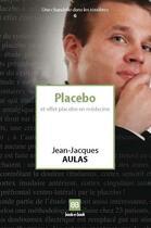 Couverture du livre « Placebo et effet placebo » de Jean-Jacques Aulas aux éditions Book-e-book
