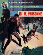 Couverture du livre « Alex Vainclair t.1 ; ici M. Personne » de Edouard Aidans aux éditions Pan Pan