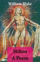 Couverture du livre « Milton A Poem (Illuminated Manuscript with the Original Illustrations of William Blake) » de William Blake aux éditions E-artnow
