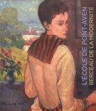 Couverture du livre « L'école de Pont-Aven, berceau de la modernité » de Adrien Goetz et Estelle Guille Des Buttes aux éditions Cinq Continents