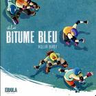 Couverture du livre « Bitume bleu ; roller derby » de Chloe aux éditions Eidola
