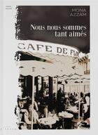 Couverture du livre « Nous nous sommes tant aimés » de Mona Azzam aux éditions La Trace