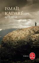 Couverture du livre « Avril brisé » de Ismail Kadare aux éditions Lgf