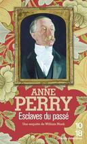 Couverture du livre « Esclaves du passé » de Anne Perry aux éditions 10/18