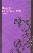 Couverture du livre « La petite culotte » de Muriel Cerf aux éditions Buchet Chastel
