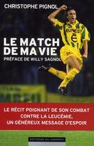 Couverture du livre « Le match de ma vie » de Christophe Pignol aux éditions Editions Du Moment