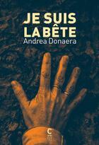 Couverture du livre « Je suis la bête » de Andrea Donaera aux éditions Cambourakis