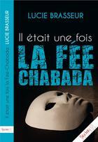 Couverture du livre « Il était une fois la fée Chabada » de Lucie Brasseur aux éditions Yakabooks
