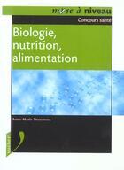 Couverture du livre « Biologie nutrition alimentaire ; concours sante » de Francoise Thiebault-Roger aux éditions Vuibert