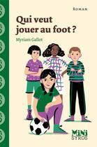 Couverture du livre « Qui veut jouer au foot ? » de Julia Wauters et Myriam Gallot aux éditions Syros