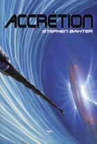Couverture du livre « Le cycle des Xeelees t.4 ; accrétion » de Stephen Baxter aux éditions Le Belial