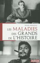 Couverture du livre « Les maladies des grands de l'Histoire » de Daniel Pierrejean aux éditions Jourdan