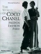 Couverture du livre « The world of Coco Chanel » de Edmonde Charles-Roux aux éditions Thames & Hudson