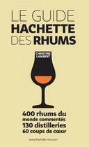 Couverture du livre « Le guide hachette des rhums » de Christine Lambert aux éditions Hachette Pratique