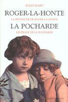 Couverture du livre « Roger-la-honte - la pocharde » de Jules Mary aux éditions Robert Laffont