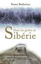Couverture du livre « Dans les geôles de Sibérie » de Yoann Barbereau aux éditions Stock