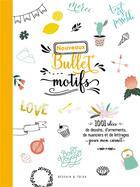 Couverture du livre « Nouveaux bullet motifs » de Collectif aux éditions Dessain Et Tolra