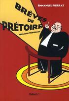 Couverture du livre « Brèves de prétoire ; perles de tribunaux » de Emmanuel Pierrat aux éditions Chiflet