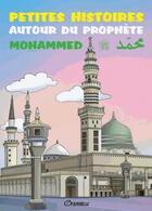Couverture du livre « Petites histoires autour du prophète Mohammed » de Amina Rekad aux éditions Orientica